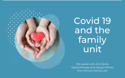 Covid 19 and the Family Unit