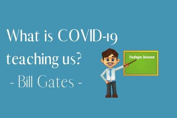 What is the Corona/ Covid-19 Virus Really Teaching us? – Bill Gates