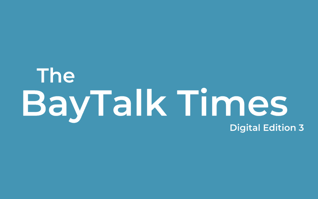 The BayTalk Times Edition 3